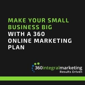 Make Your Small Business Big with a 360 Online Marketing Plan